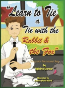Learn to Tie a Tie with the Rabbit and the Fox