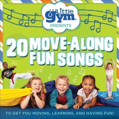 Little Gym: 20 Move-Along Fun Songs