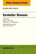 Cerebellar Disease, An Issue of Neurologic Clinics (The Clinics