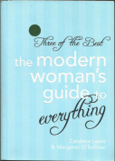 Three of the Best The Modern Woman's Guide to Everything By Candace Lewis, Margaret O'Sullivan