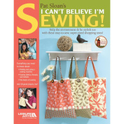 Leisure Arts-I Can't Believe I'm Sewing