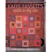 Taunton Press-Kaffe Fassett's Quilts In The Sun