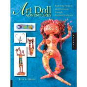 Quarry Books-Art Doll Adventures