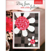 Leisure Arts-Big Fun With A Little Fabric