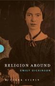Religion Around Emily Dickinson