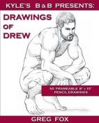 Kyle's B&b Presents  : Drawings of Drew