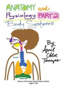 Anatomy & Physiology Part 2  : Body Systems