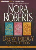 Nora Roberts Dream Trilogy CD Collection [Audio]