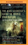 The Mad Scientist's Guide to World Domination [Audio]