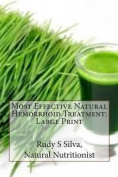 Most Effective Natural Hemorrhoid Treatment [Large Print]
