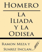 Homero: La Iliada y La Odisea [Spanish]