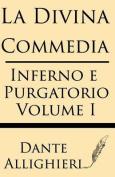 La Divina Comedia (Volume I) [ITA]