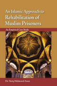 An Islamic Approach to Rehabilitation of Muslim Prisoners