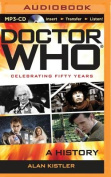 Doctor Who: A History [Audio]