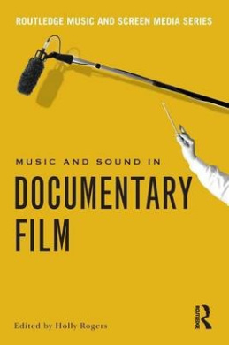 Music and Sound in Documentary Film: Real Listening