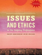 Issues and Ethics in the Helping Professions with 2014 ACA Codes (with Coursemate, 1 Term