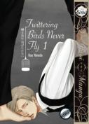 Twittering Birds Never Fly