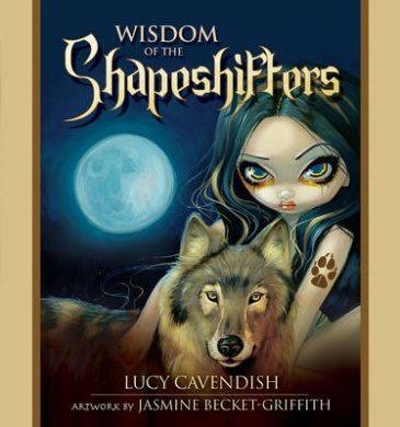 Wisdom of the Shapeshifters: Mystic Familiars for Times of Transformation & Change