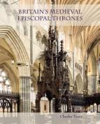 Britain's Medieval Episcopal Thrones