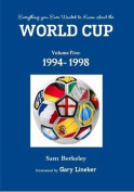 Everything You Ever Wanted to Know About the World Cup Volume Five