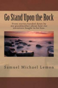 Go Stand Upon the Rock