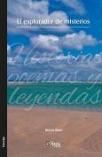 El Explorador de Misterios. Historias, Poemas y Leyendas [Spanish]