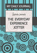 My Daily Journal (Blue & Grey Design)  : The Everyday Experience Jotter the Innovative Daily Recorder