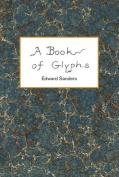 A Book of Glyphs