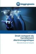 Droit Compare Du Harcelement Electromagnetique  [FRE]