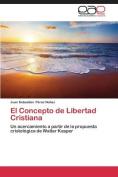 El Concepto de Libertad Cristiana [Spanish]