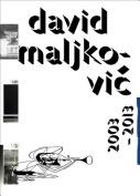 David Maljkovic: 2003-2013