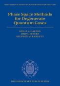 Phase Space Methods for Degenerate Quantum Gases