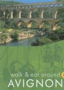 Avignon (Walk and Eat)