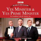 Yes Minister & Yes Prime Minister - The Complete Audio Collection [Audio]