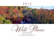 2015 Wild Places of Australia Wall Calendar