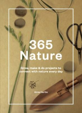 365 Nature: Projects to Connect with Nature Every Day