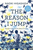 The Reason I Jump One Boy's Voice from the Silence of Autism By Naoki Higashida, David Mitchell (Translated by), Keiko Yoshida