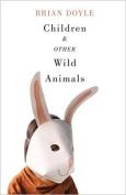 Children & Other Wild Animals