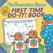The Berenstain Bears (R)' First Time Do-It! Book