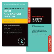 Oxford Handbook of Sport and Exercise Medicine and Emergencies in Sports Medicine Pack