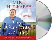 God, Guns, Grits, and Gravy [Audio]