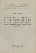 Participated Eternity in the Vision God. a Study of the Opinion of Thomas Aquinas and His Commentators on the Duration of the Acts of Glory