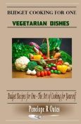 Budget Cooking for One - Vegetarian