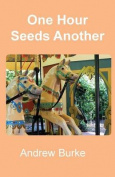 One Hour Seeds Another