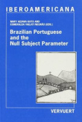 Brazilian Portuguese and the Null Subject Parameter