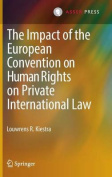 The Impact of the European Convention on Human Rights on Private International Law
