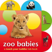 Zoo Babies (Teach Your Toddler Tab Books) [Board book]