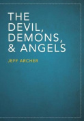 The Devil, Demons, and Angels