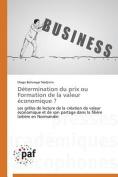 Determination Du Prix Ou Formation de La Valeur Economique ?  [FRE]