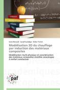 Modelisation 3D Du Chauffage Par Induction Des Materiaux Composites  [FRE]